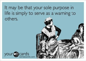 purpose-in-life-warning-to-others-ecard