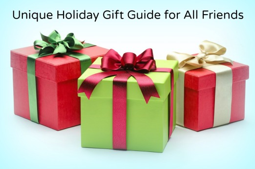 Unique Holiday Gift Guide for All Friends