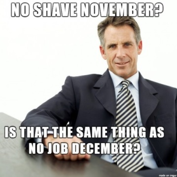 funny-no-shave-november-no-job-december