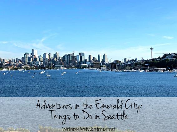 Things to Do in Seattle | Wellness & Wanderlust